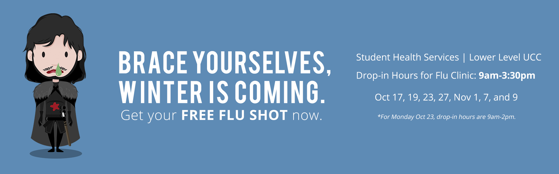 Free flu shots are now available from Student Health Services. Click for more information.